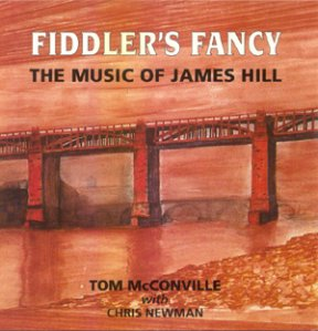 Fiddler's Fancy The Music of James Hill 2001